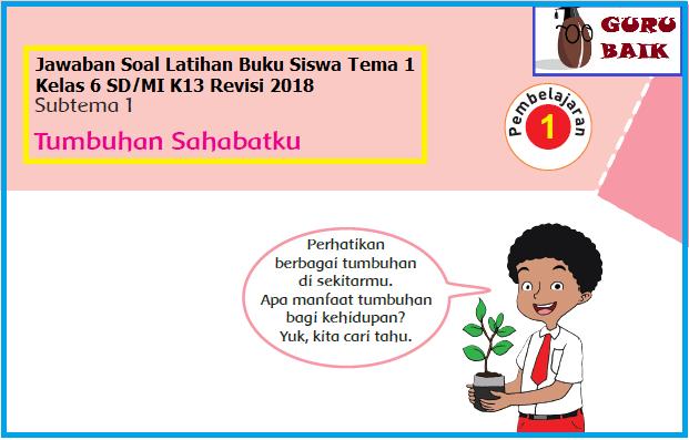 Jawaban Buku Tematik Siswa Tema 1 Kelas 6 Subtema 1 K13 Revisi 2018