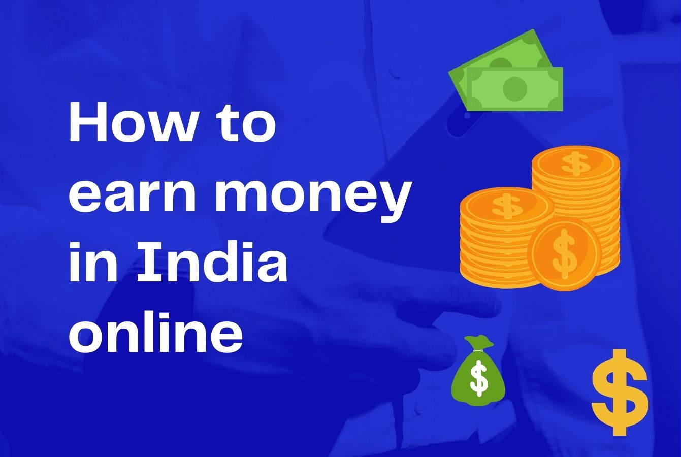 How to earn money in India online