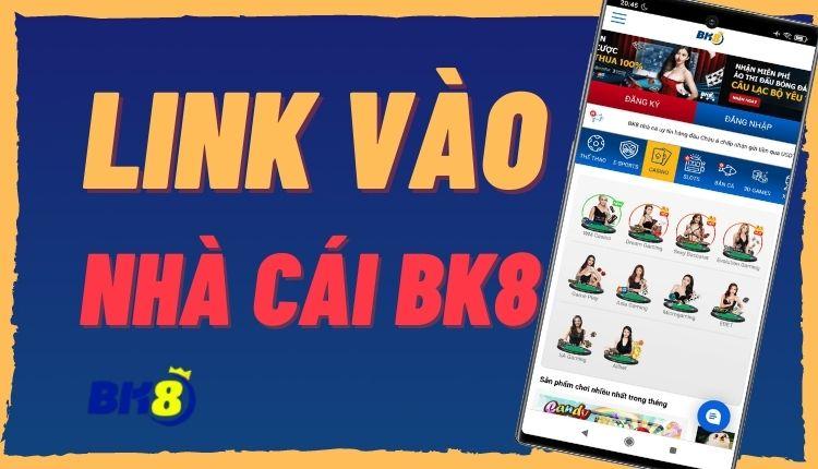 link vào bk8 mới nhất