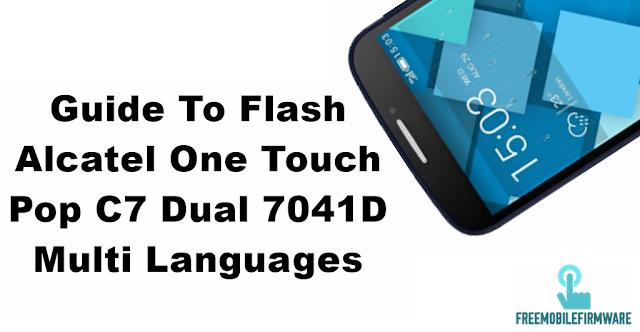How To Flash Alcatel Pop C7 7041d Multi Languages Version Using SP Flashtool