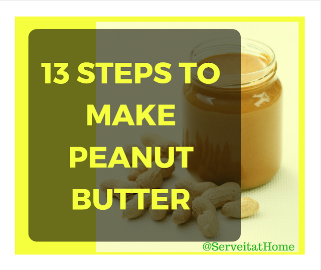 Serve It At Home 13 Steps To Make Your Own Peanut Butter
