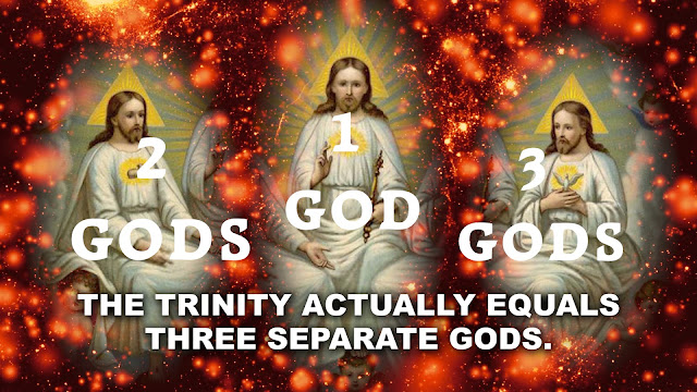 When we ADMIT the TRUTH the TRINITY actually equals three SEPARATE GODS.