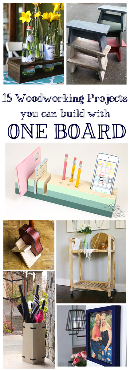 15 Easy to Build Woodworking Projects that only require ONE Board.  Great for beginner builders.