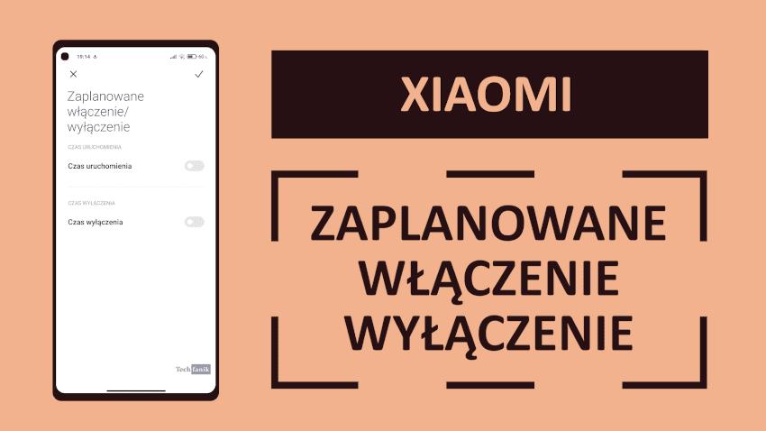 Zaplanowane włączenie i wyłączenie telefonu Xiaomi