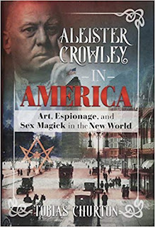 Aleister Crowley in America (2017) by Tobias Churton (book cover from Amazon)