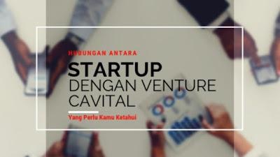 hubungan startup dengan venture cavital