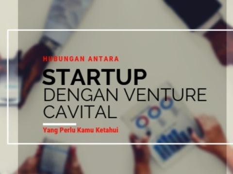 Hubungan Antara Startup Dengan Venture Capital Yang Perlu Kamu Ketahui