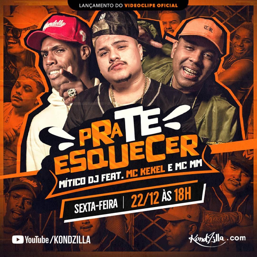 Baixar Pra Te Esquecer - Mitico DJ Feat. MC Kekel e MC MM Mp3