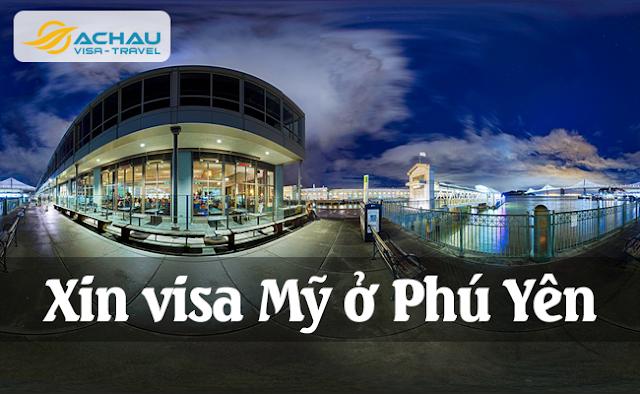 xin visa Mỹ ở Phú Yên như thế nào ?