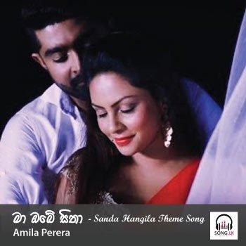 Ma obe sitha (Sanda Hangila Theme Song) - Amila Perera | Mp3