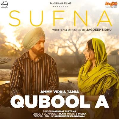 Qubool A Lyrics - Sufna | Ammy Virk | Tania