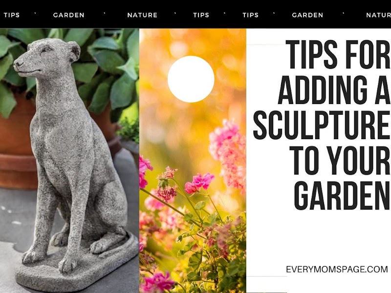 Tips for Adding A Sculpture To Your Garden