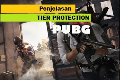 Tier Protection PUBG? Apa itu? Begini Penjelasan Lengkapnya |carabapak.com