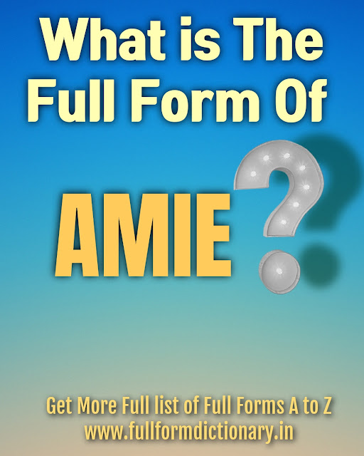 Full Form Of AMIE  www.fullformdictionary.in