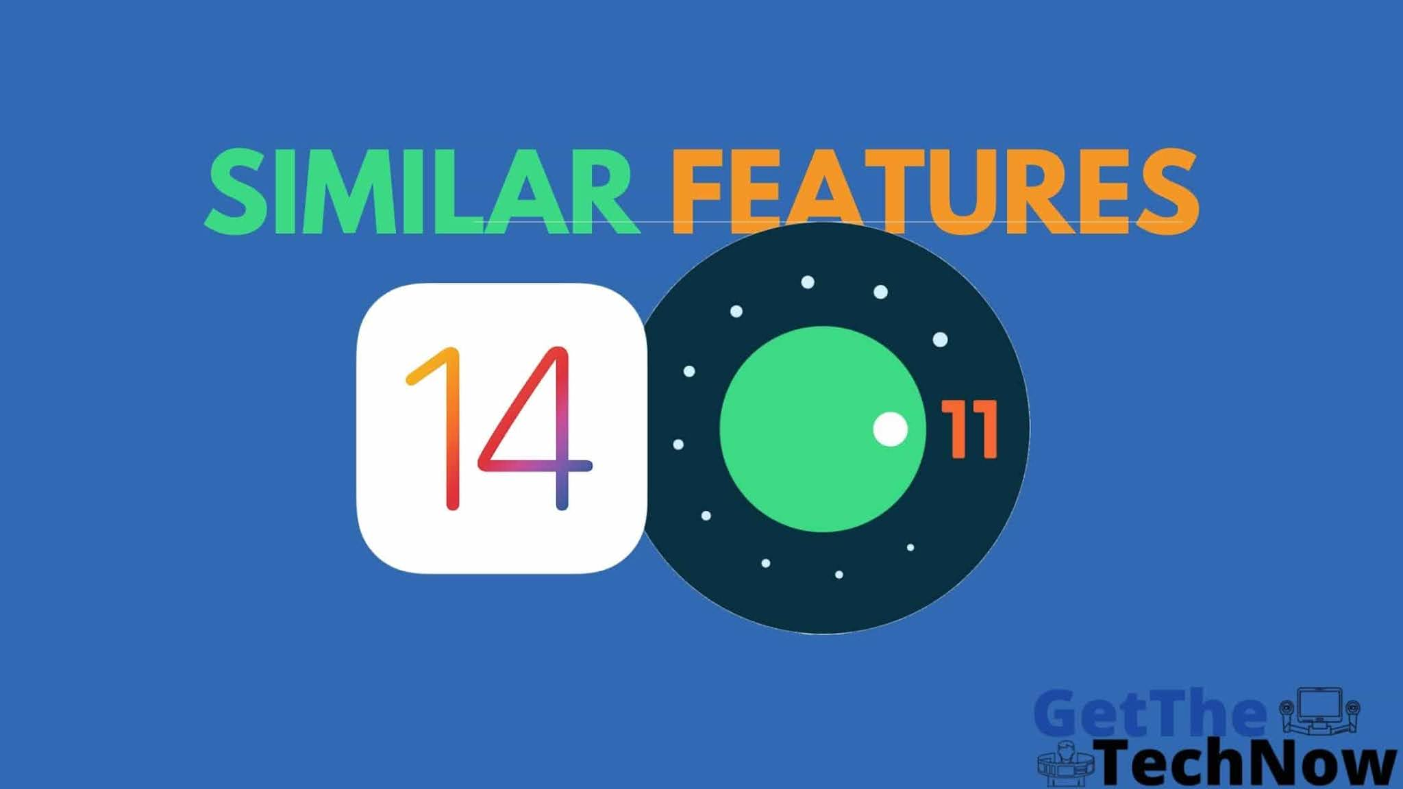 iOS 14 and Android 11 | Similar Features