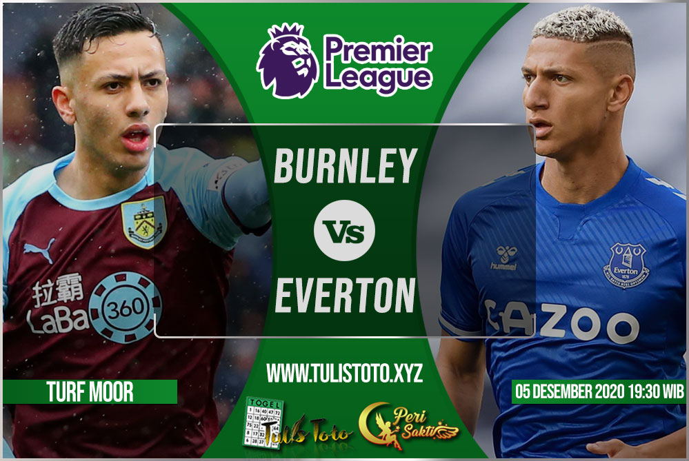 Prediksi Burnley vs Everton 05 Desember 2020
