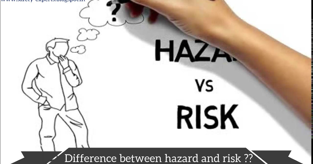 Difference Between Hazard and Risk