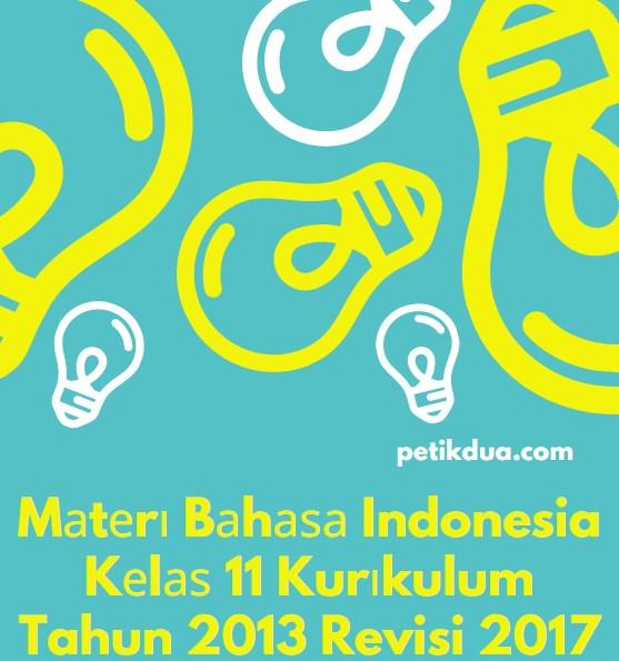 Mаtеrі Bаhаѕа Indonesia Kеlаѕ 11 Kurіkulum Tahun 2013 Revisi 2017