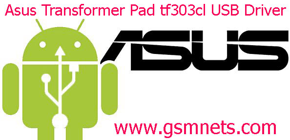 Asus Transformer Pad tf303cl USB Driver Download
