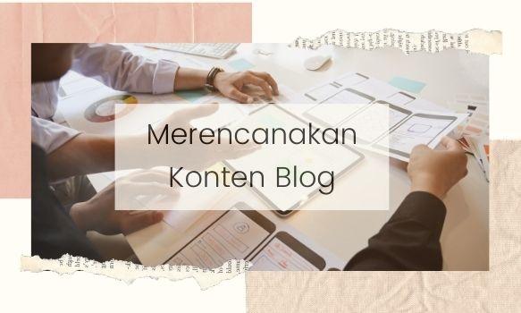 Merencanakan konten blog