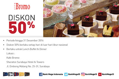 Diskon 50% Kafe Bromo Sheraton Surabaya Hotel & Towers – Bank Mega
