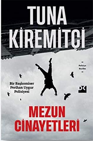 Kitap Yorumu: Tuna Kiremitçi - Mezun Cinayetleri