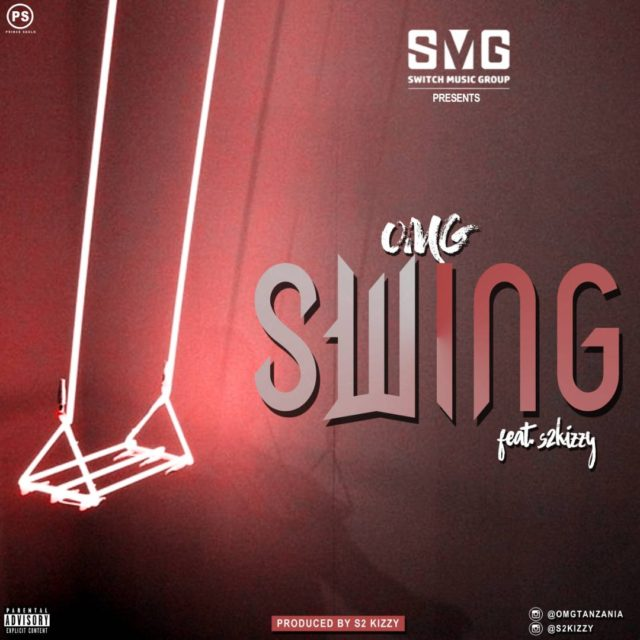 OMG Ft. S2kizzy - SWING