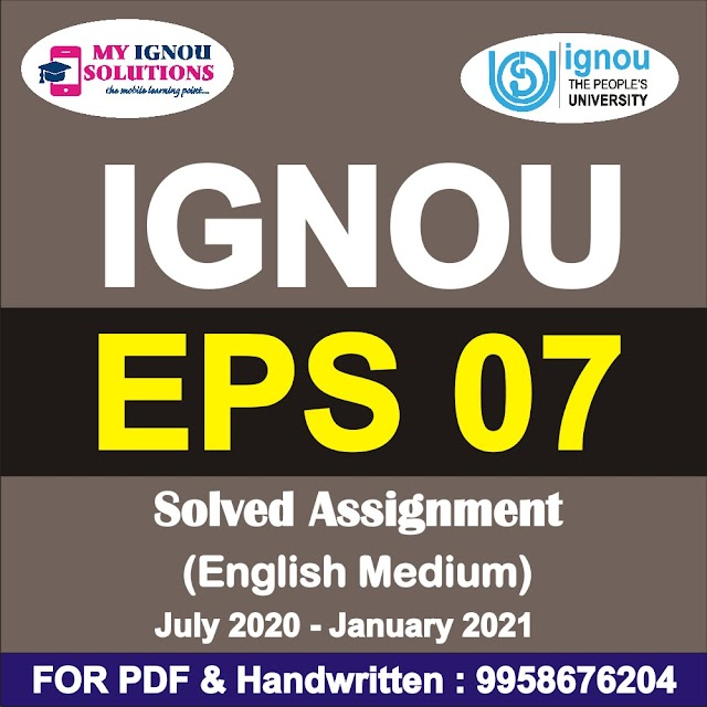 EPS 07 Solved Assignment 2020-21
