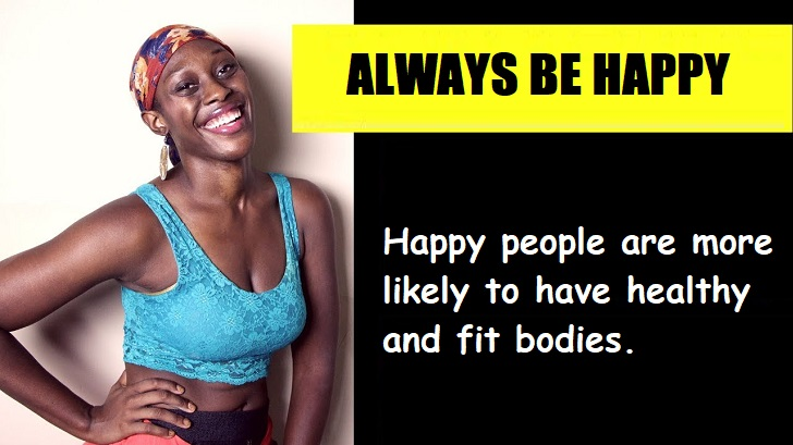 Happy people are more likely to have healthy and fit bodies