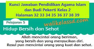 Kunci Jawaban Pendidikan Agama Islam dan Budi Pekerti Kelas 2 Halaman 32 33 34 35 36 37 38 39