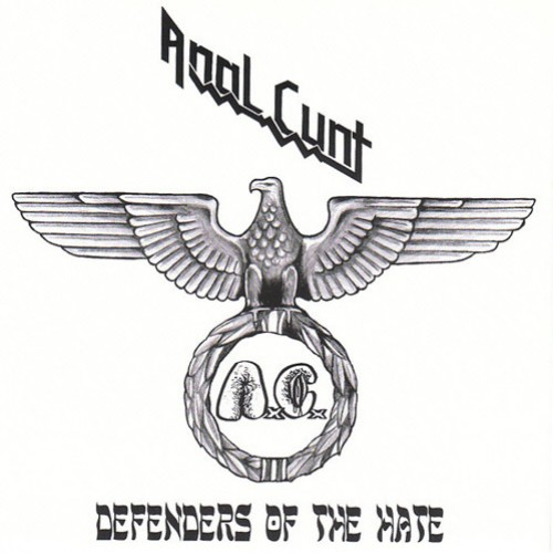 Anal Cunt Defenders Of The Hate. #PMRC PunkMetalRap.com