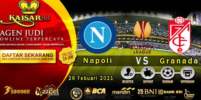 Prediksi Bola Terpercaya Liga Eropa Napoli vs Granada 26 Februari 2021