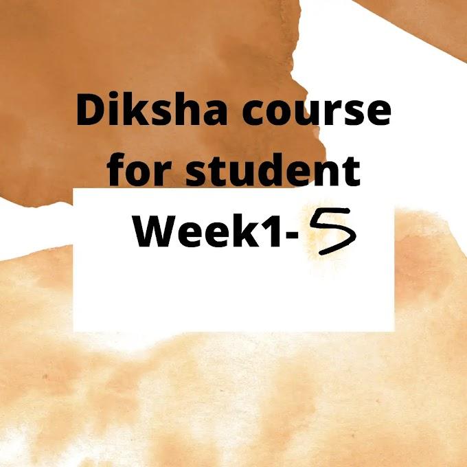 Diksha course for student Week1-5-2021-22