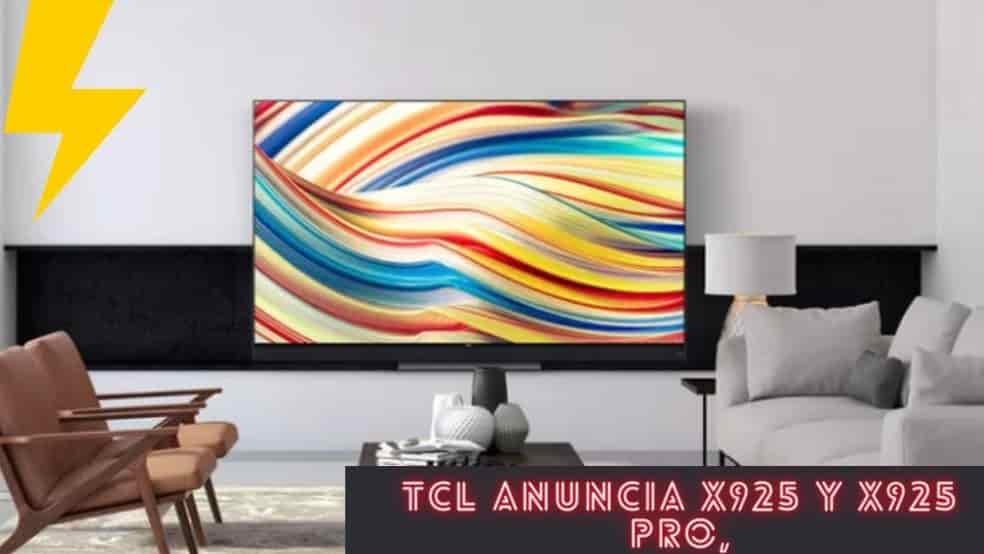 TCL Anuncia X925 y X925 Pro, Televisores Inteligentes 8K con Tecnología Mini LED