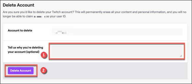 """لحذف حساب Twitch الخاص بك ، قدم سببًا في المربع المقدم (إذا كنت ترغب في ذلك) ، ثم انقر فوق """"حذف الحساب"""" للتأكيد."""