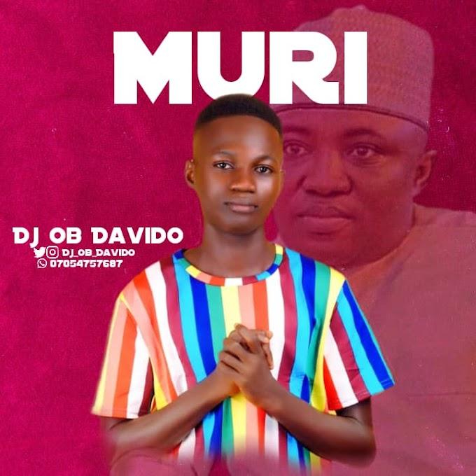 Music] Dj Ob Davido - Muri