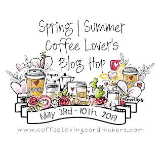 2019 Spring/Summer Coffee Lovers Blog Hop #springsummer2019clh