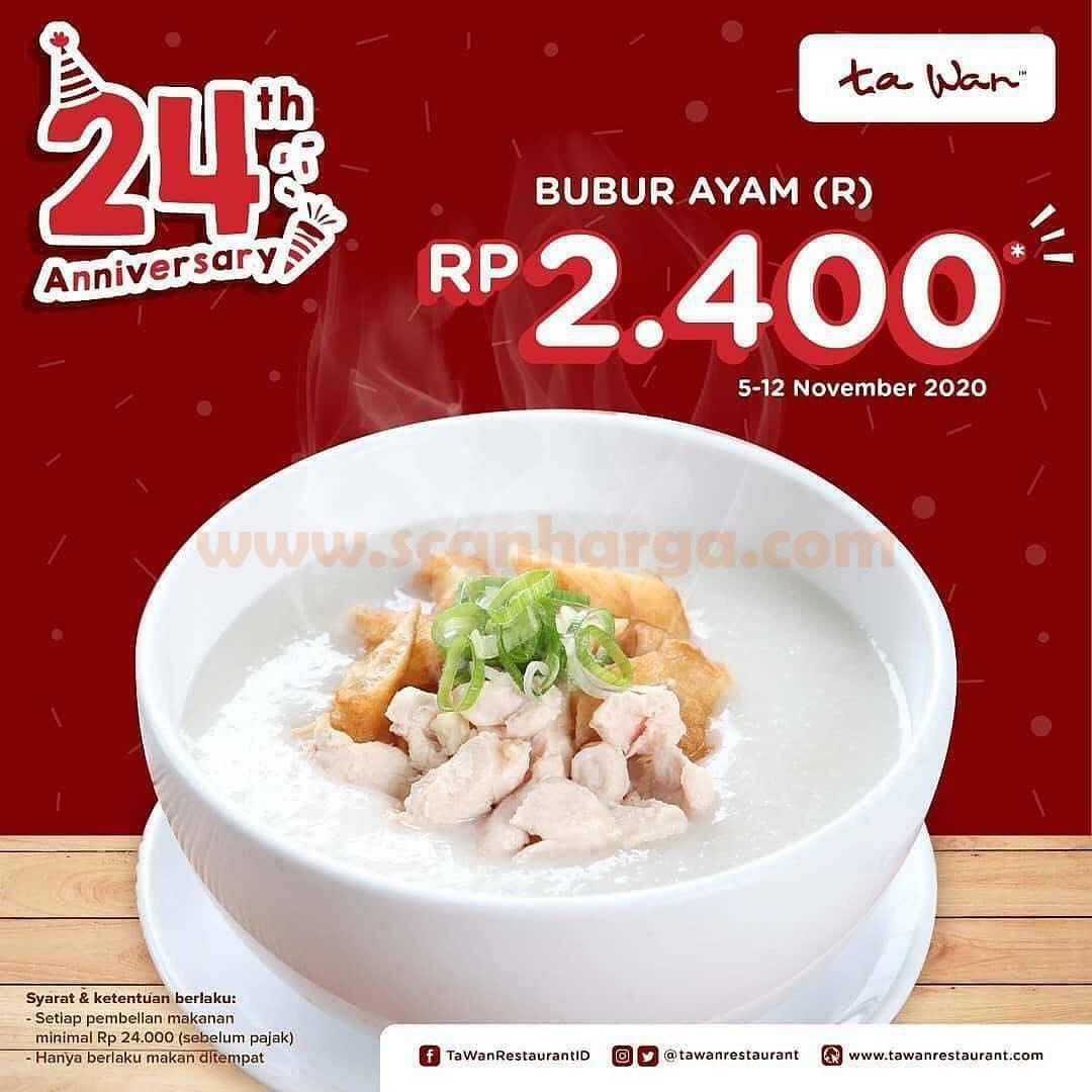 Promo TA WAN Restaurant harga Spesial Bubur Ayam cuma Rp 2.400 [Anniversary 24th]