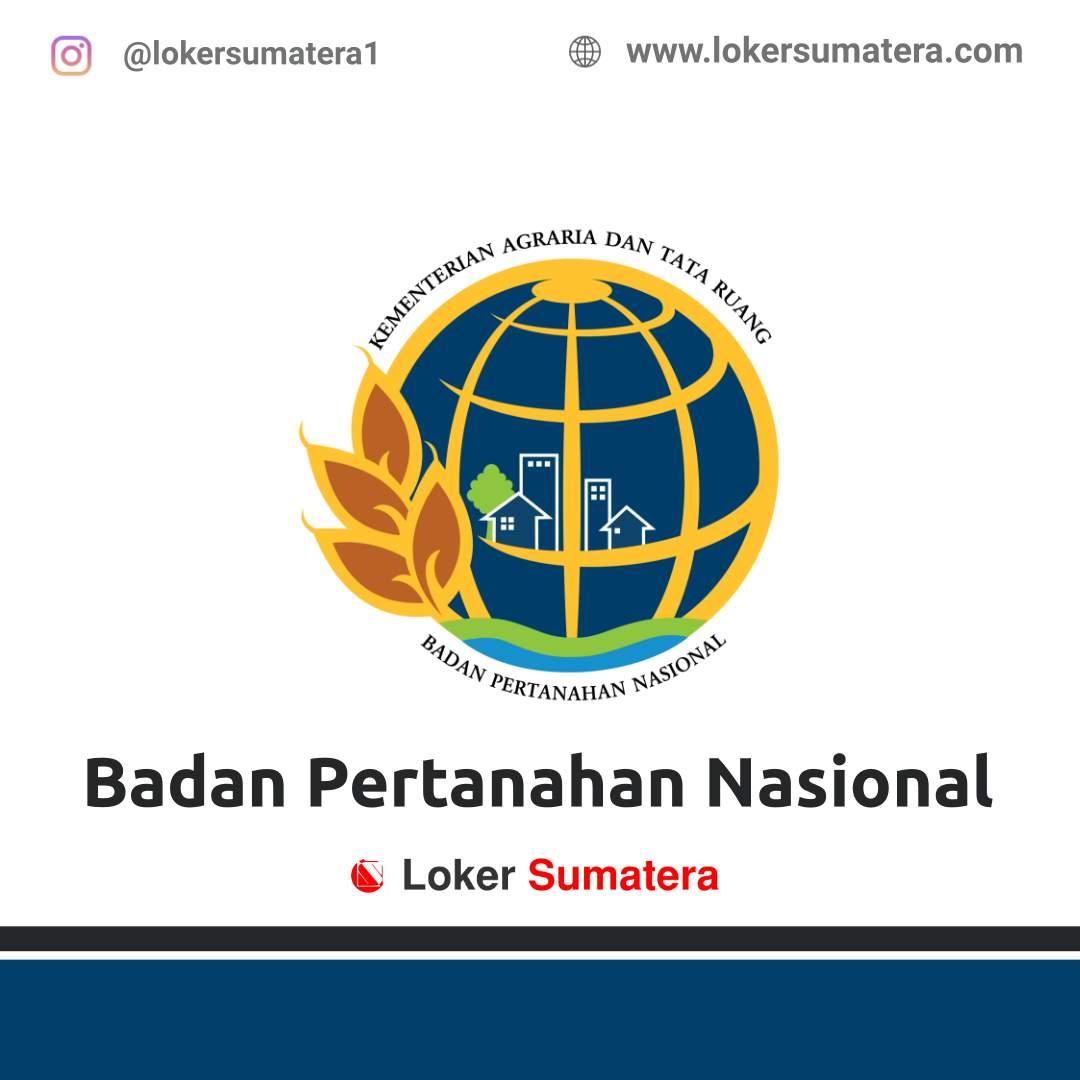 Lowongan Kerja Pekanbaru: Kantor Badan Pertanahan Nasional Provinsi Riau Februari 2021