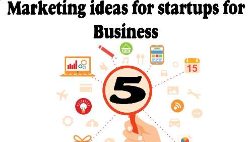 Marketing ideas for startups for Business