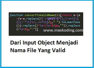 Script Mengubah Nama File Dari Input Object Menjadi Nama File Yang Valid