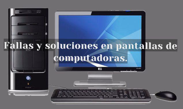 Fallas-soluciones-pantallas-computadoras