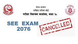 Gov. of Nepal Decides To Cancel Secondary Education Examination (SEE 2076)  due to the pandemic of COVID-19