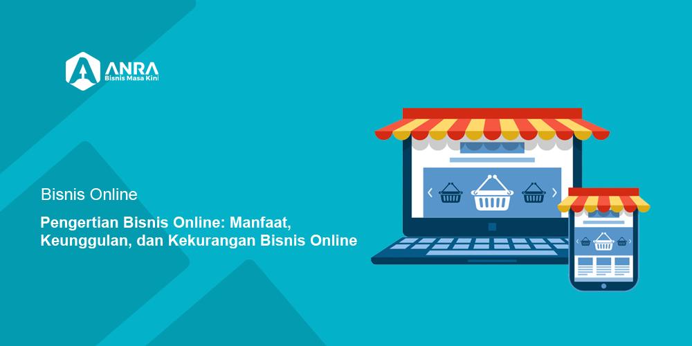Pengertian-bisnis-online-manfaat-keunggulan-dan-kekurangan-bisnis-online