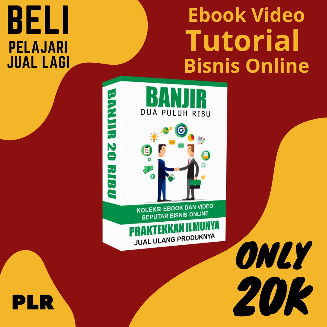 Ebook Video Tutorial Bisnis Online Banjir 20 Ribu