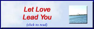 http://mindbodythoughts.blogspot.com/2016/10/let-love-lead-you.html
