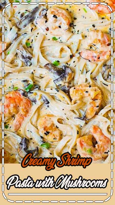 Creamy Shrimp Pasta with Mushrooms #creamy #creamyshrimp #creamypasta #pasta #shrimp