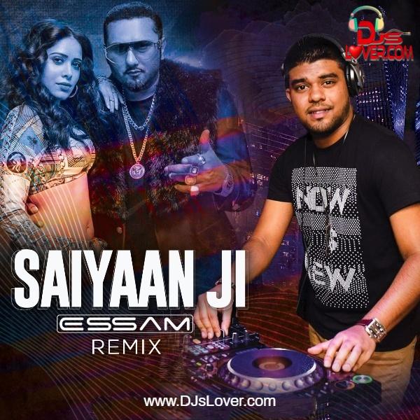 Saiyaan Ji Remix DJ Essam Hindi song