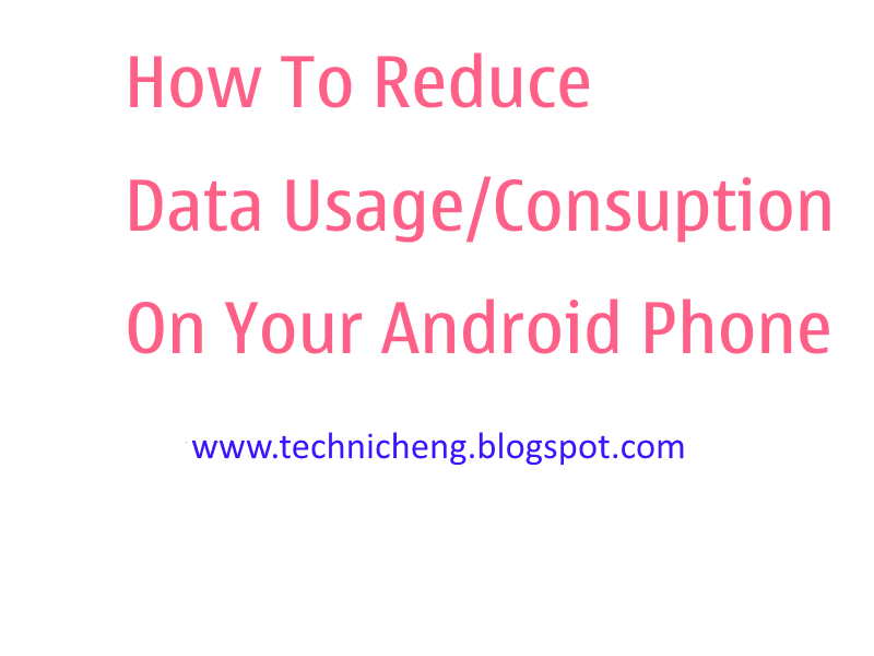 Reduce Data Usage On Android Phone