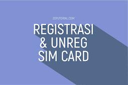 Cara REGISTRASI dan UNREG Kartu Seluler ( SIM CARD ) ALL